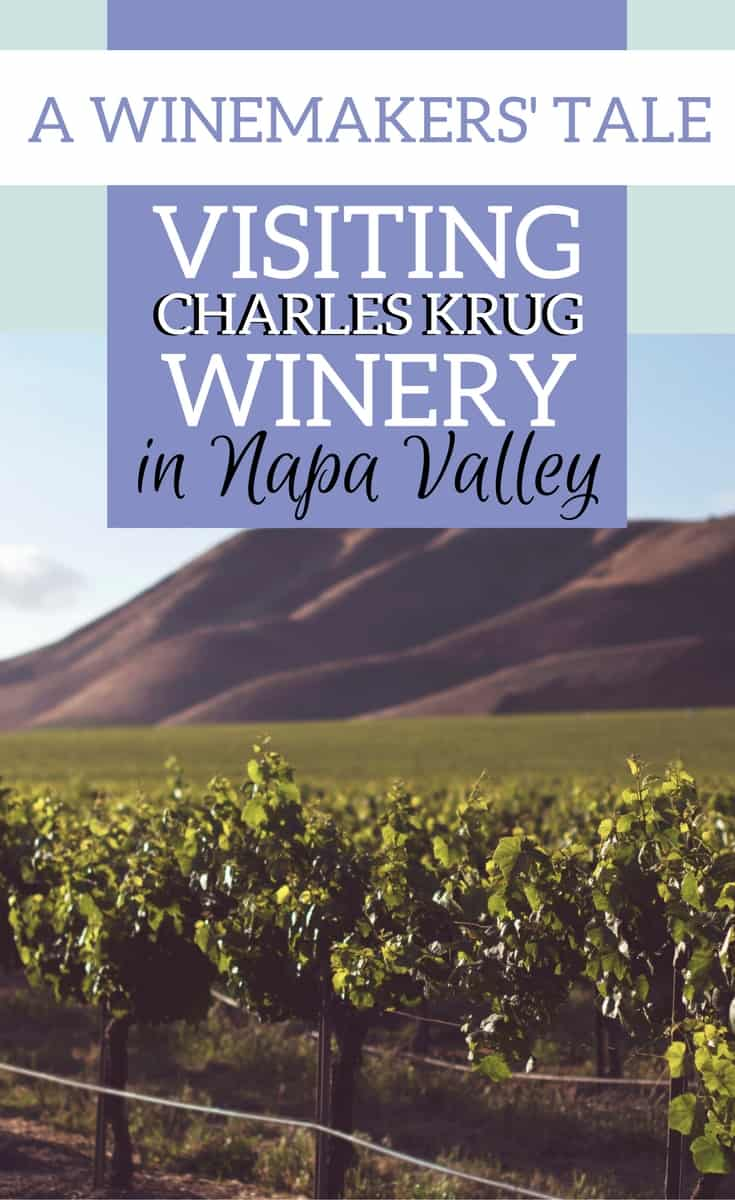 Napa Valley: Charles Krug Winery – 150 years in the making