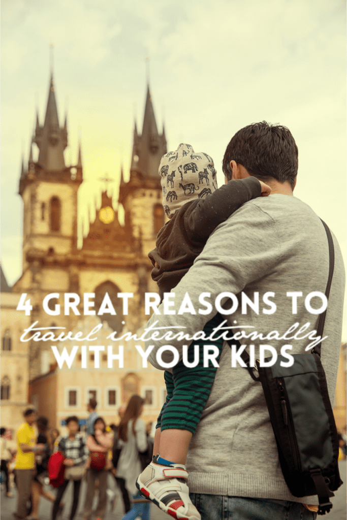 Looking for reasons why you should travel with kids? Look no more. Here are four great reasons.