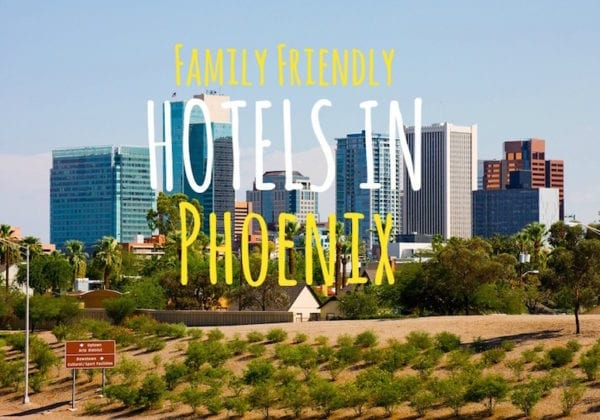 Family Friendly Hotels in Phoenix