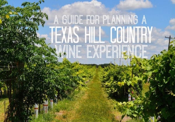 A guide for planning a Texas Hill Country Wine Experience