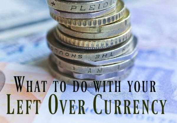 What to do with your left over currency - SIMPLE!