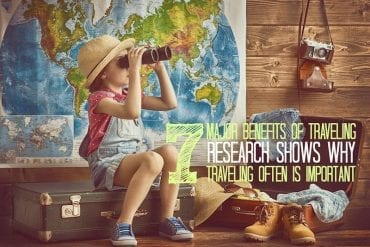 7 Major Benefits of Traveling More Often. Click over to read scientific research regarding why traveling is so important for your health.