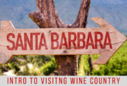 Intro to Visiting Santa Barbara Wine Country