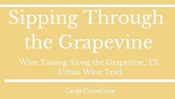 Visiting wineries in Grapevine, TX? Check this guide for information on the Grapevine Urban Wine Trail.