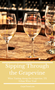 The ultimate guide to wine tasting in Grapevine, TX.